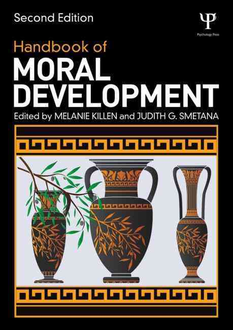 Handbook of Moral Development By Killen, Melanie (EDT)/ Smetana, Judith G. (EDT)
