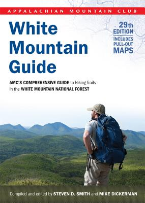White Mountain Guide By Smith, Steven D./ Dickerman, Mike
